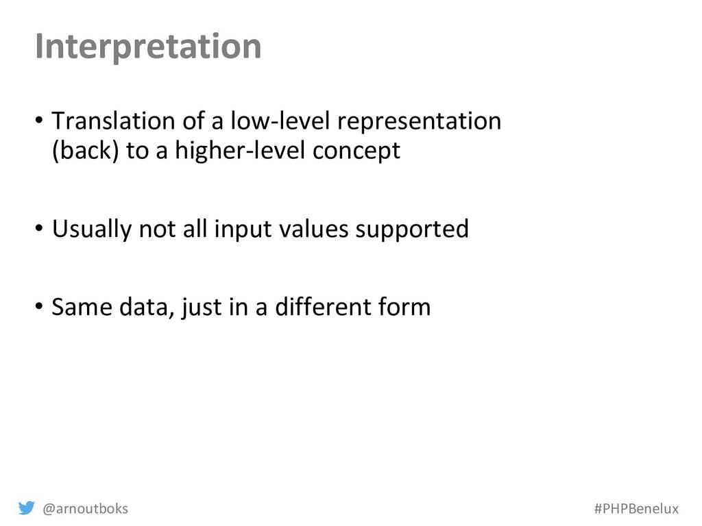 @arnoutboks #PHPBenelux Interpretation • Transl...