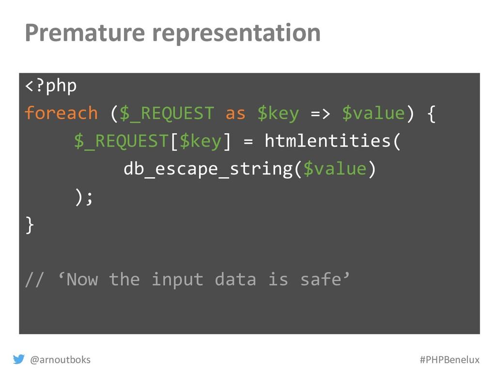 @arnoutboks #PHPBenelux Premature representatio...