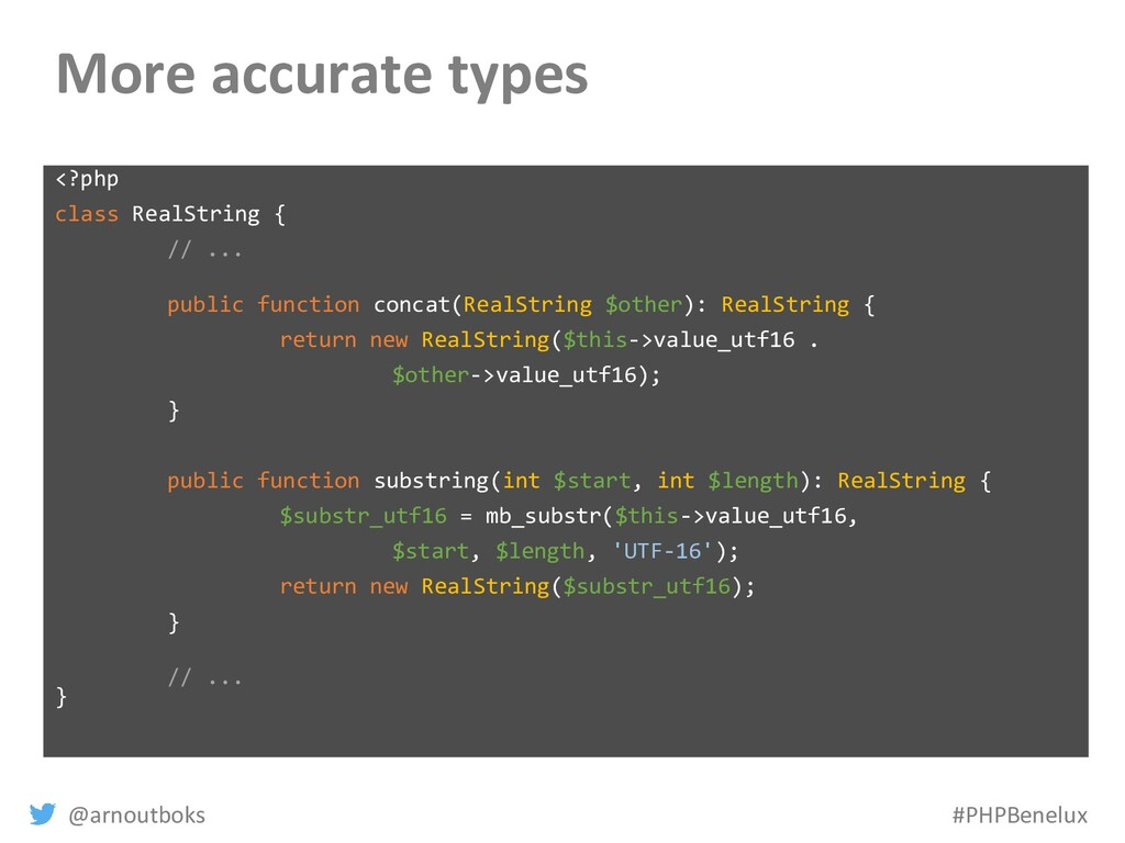 @arnoutboks #PHPBenelux More accurate types <?p...