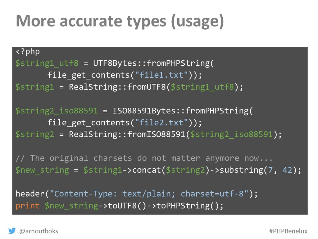 @arnoutboks #PHPBenelux More accurate types (us...