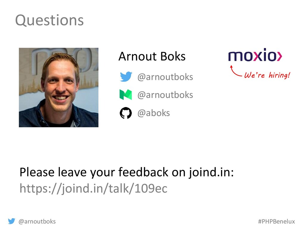 @arnoutboks #PHPBenelux Questions @arnoutboks @...