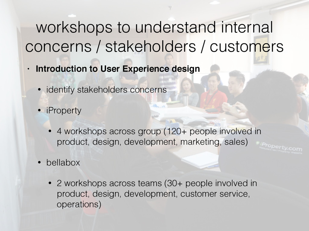 workshops to understand internal concerns / sta...