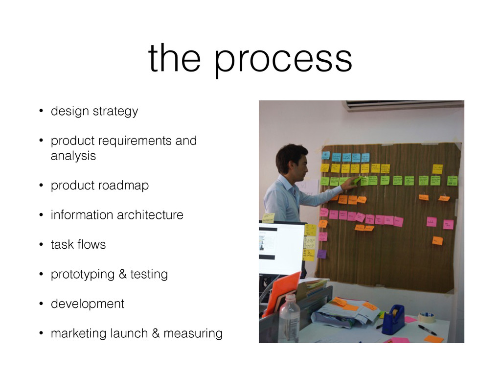 the process • design strategy • product require...