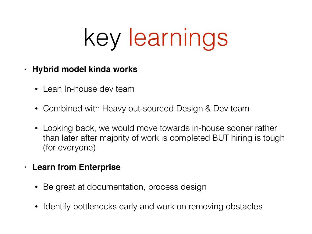 key learnings • Hybrid model kinda works • Lean...