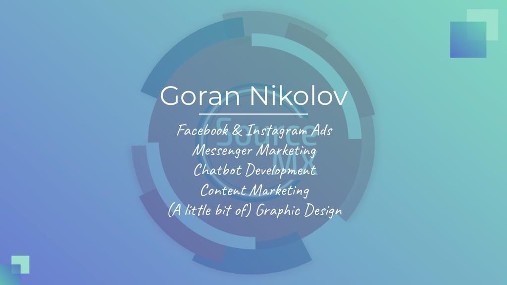 Goran Nikolov Facebook & Instagram Ads Messenge...