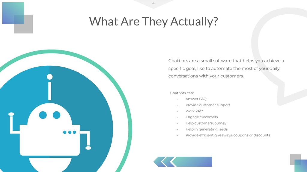 Chatbots are a small software that helps you ac...