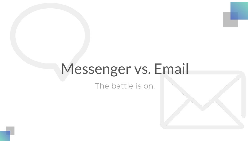 Messenger vs. Email The battle is on.