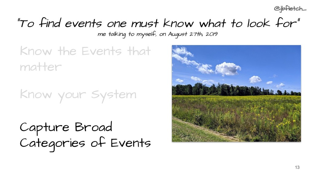 """""""To find events one must know what to look for""""..."""
