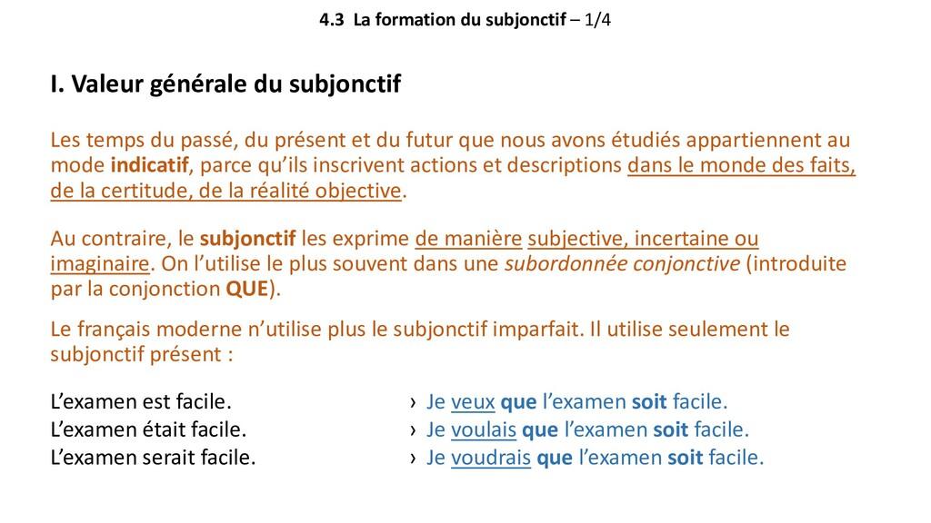 4.3 La formation du subjonctif – 1/4 I. Valeur ...