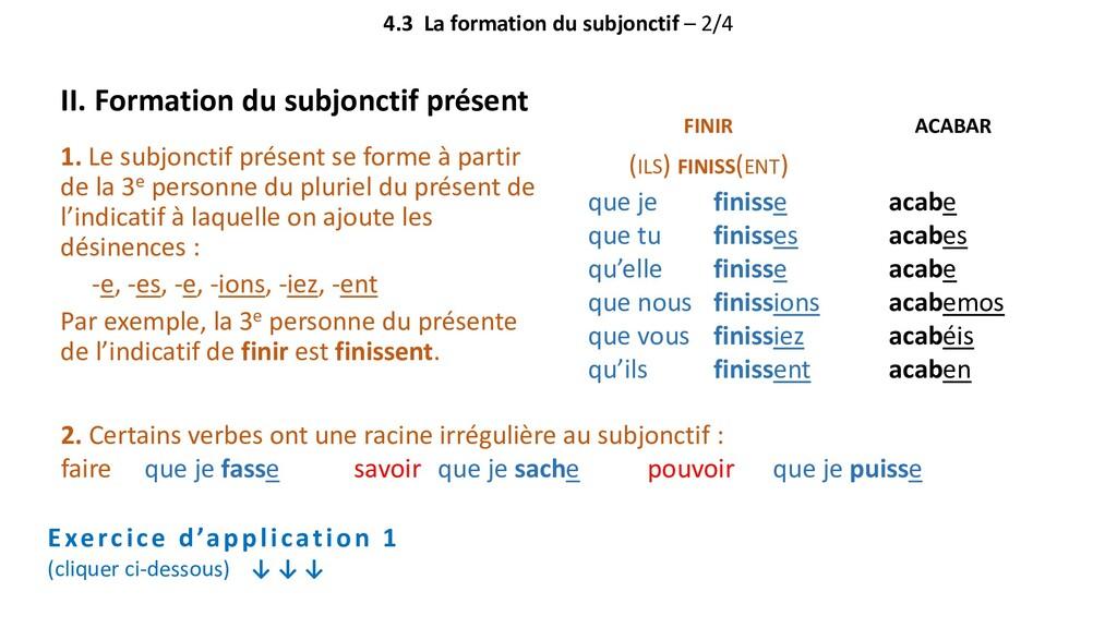 4.3 La formation du subjonctif – 2/4 II. Format...