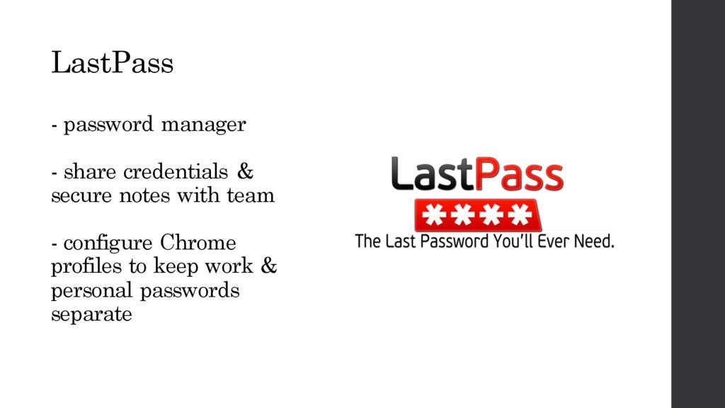LastPass - password manager - share credentials...