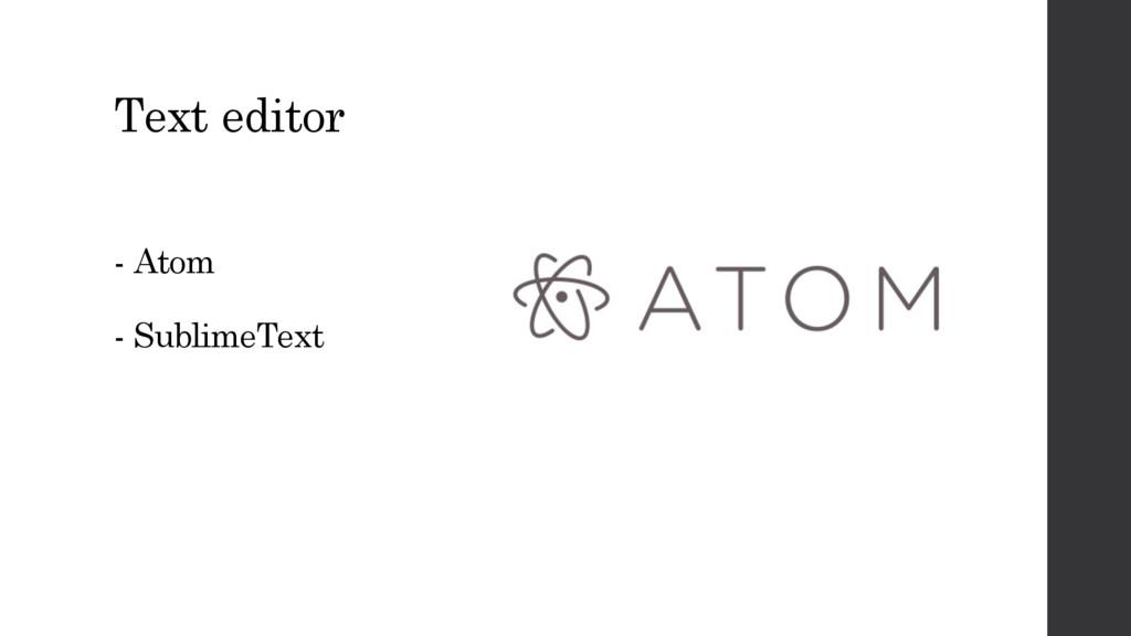 Text editor - Atom - SublimeText
