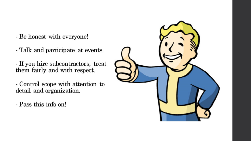 - Be honest with everyone! - Talk and participa...