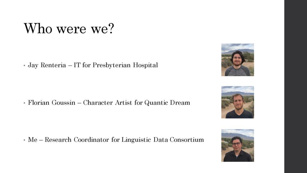 Who were we? • Jay Renteria – IT for Presbyteri...