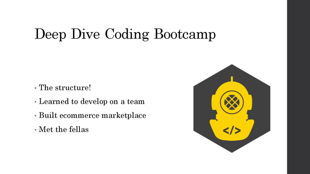Deep Dive Coding Bootcamp • The structure! • Le...