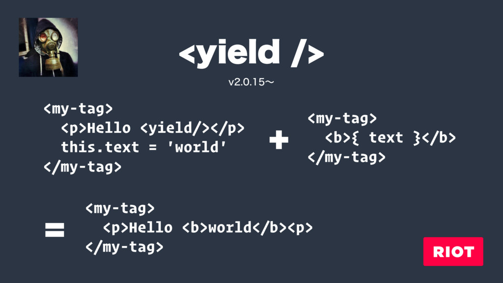 ZJFME <my-tag> <p>Hello <yield/></p> this.t...
