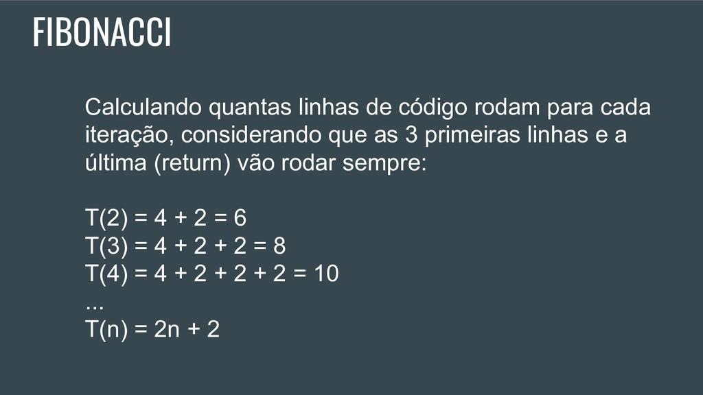 FIBONACCI Calculando quantas linhas de código r...