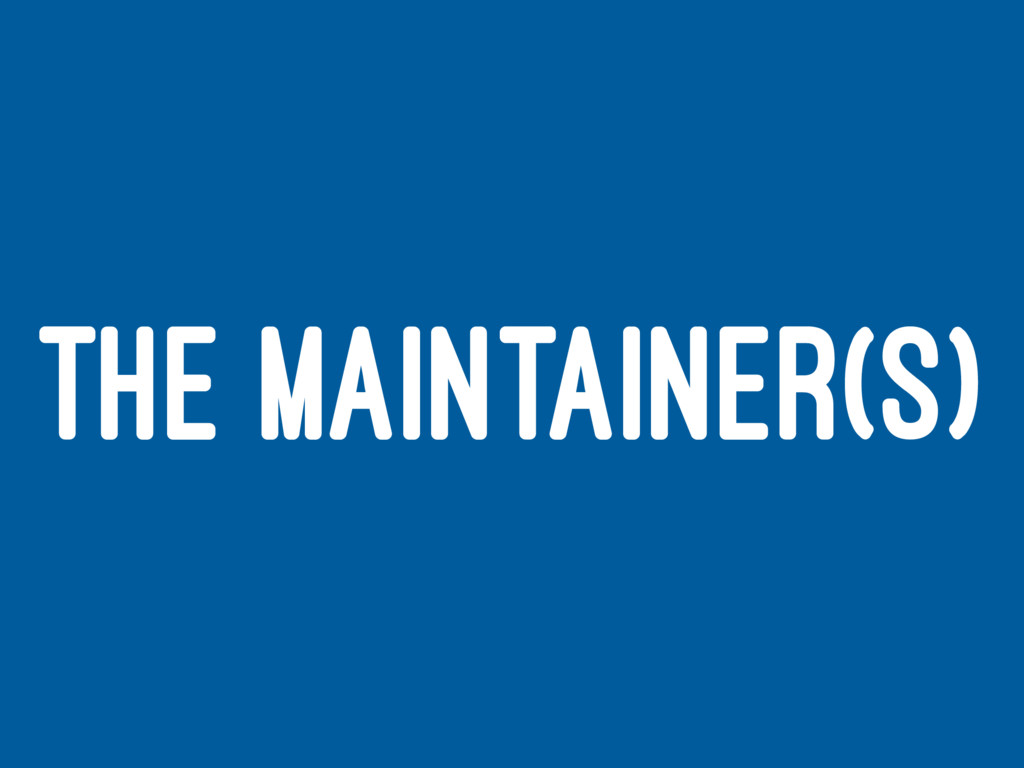 THE MAINTAINER(S)