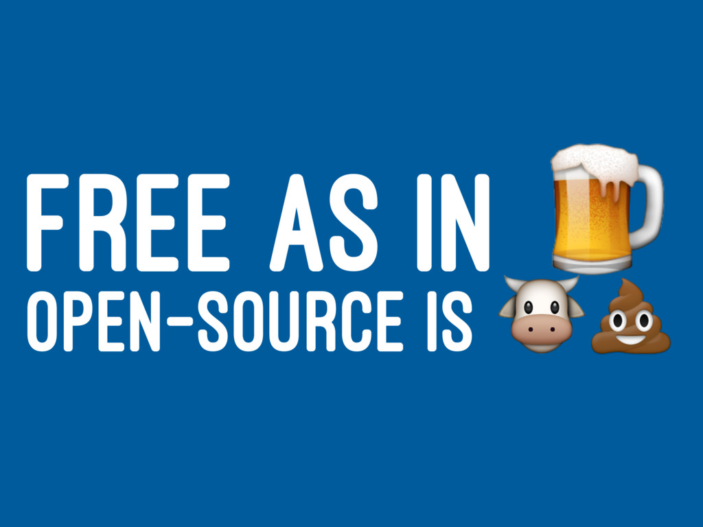 """FREE AS IN ! OPEN-SOURCE IS !"""""""