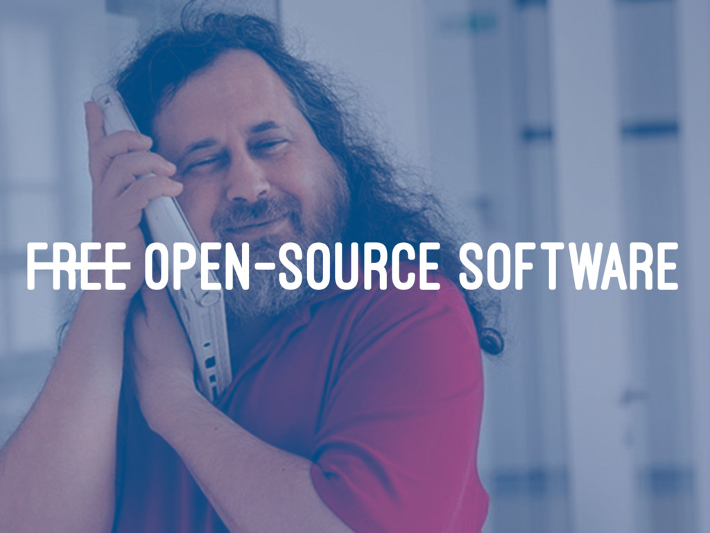 FREE OPEN-SOURCE SOFTWARE