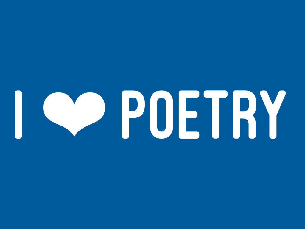 I ❤ POETRY