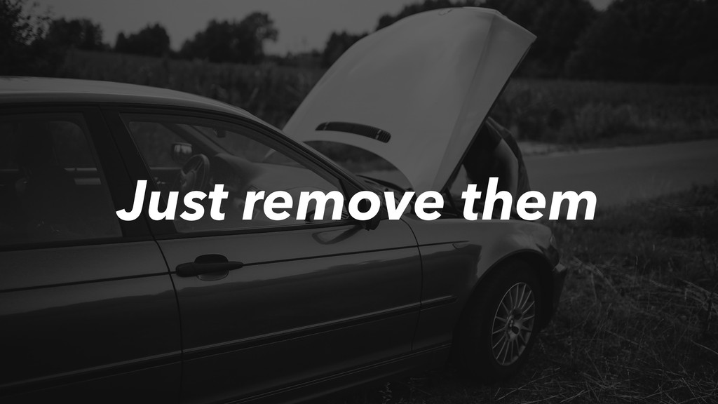 Just remove them
