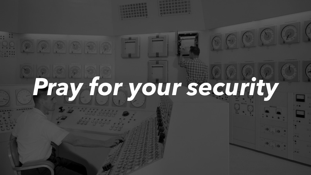 Pray for your security