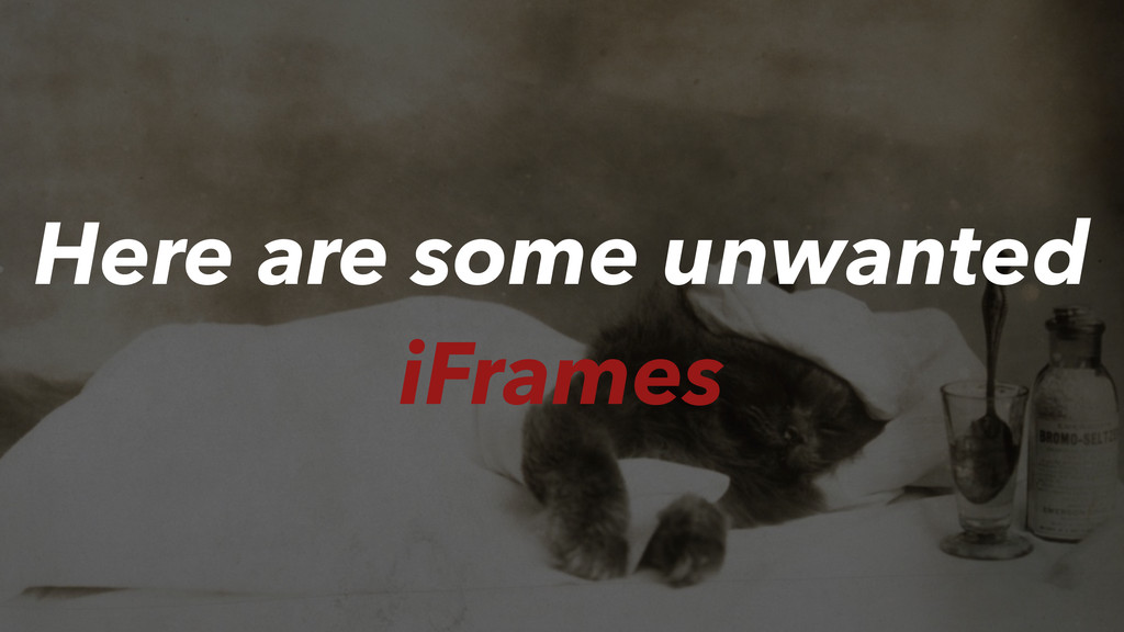 Here are some unwanted iFrames