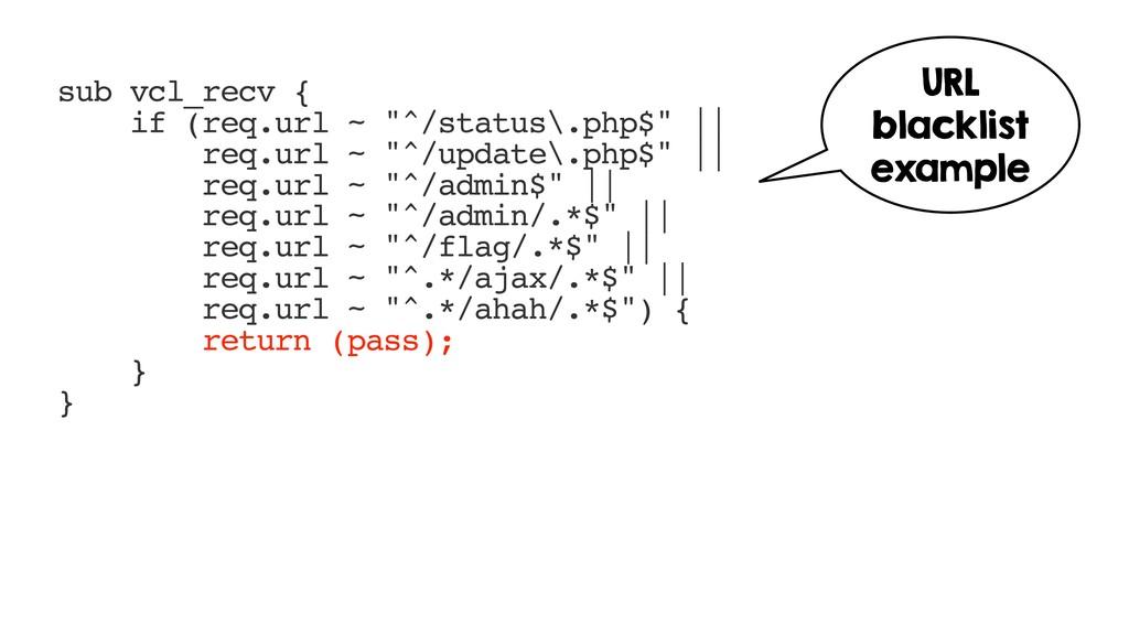 "sub vcl_recv { if (req.url ~ ""^/status\.php$""  ..."