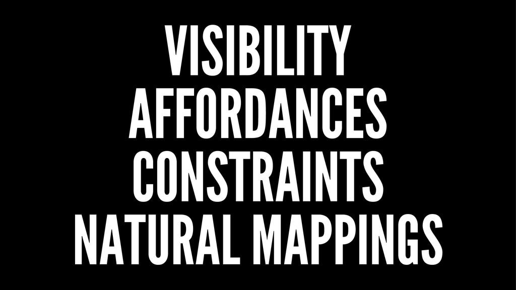 VISIBILITY AFFORDANCES CONSTRAINTS NATURAL MAPP...