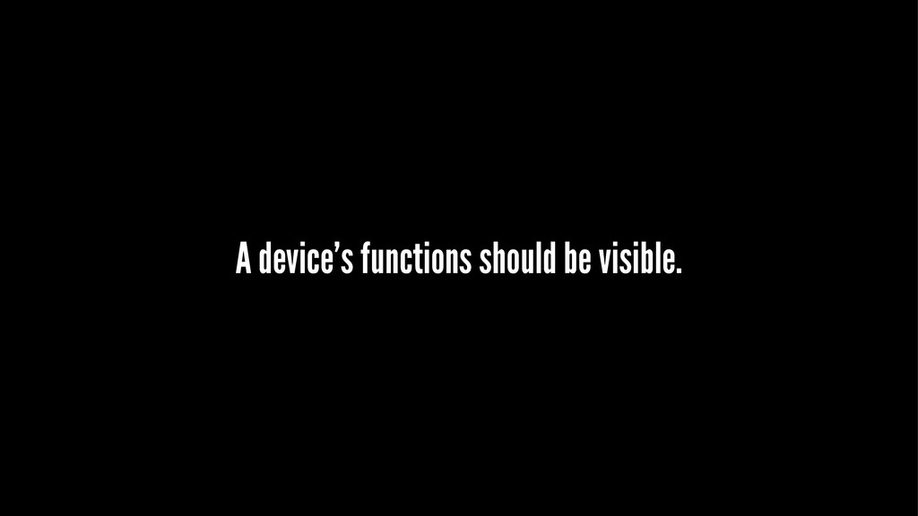 A device's functions should be visible.