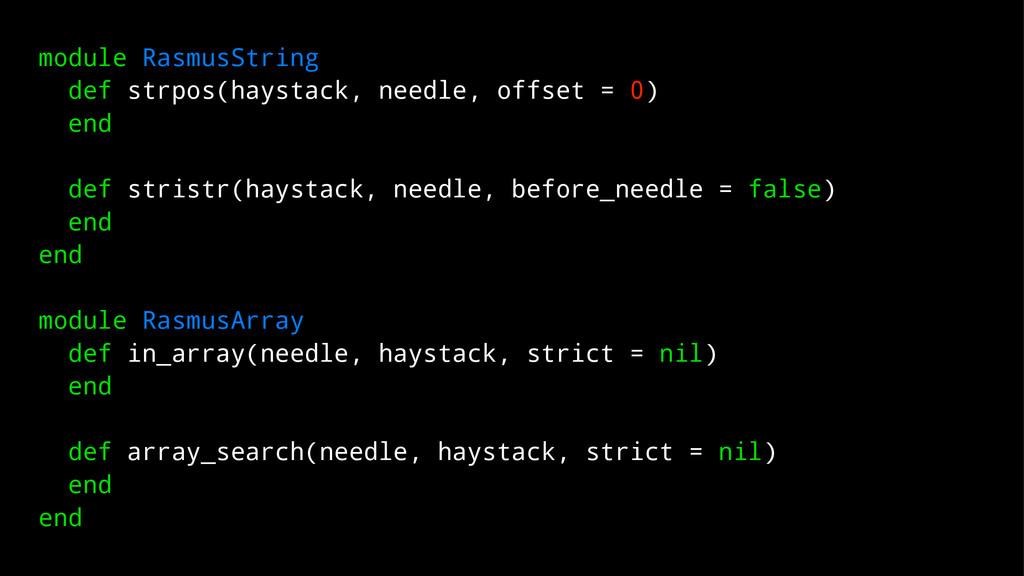 module RasmusString def strpos(haystack, needle...