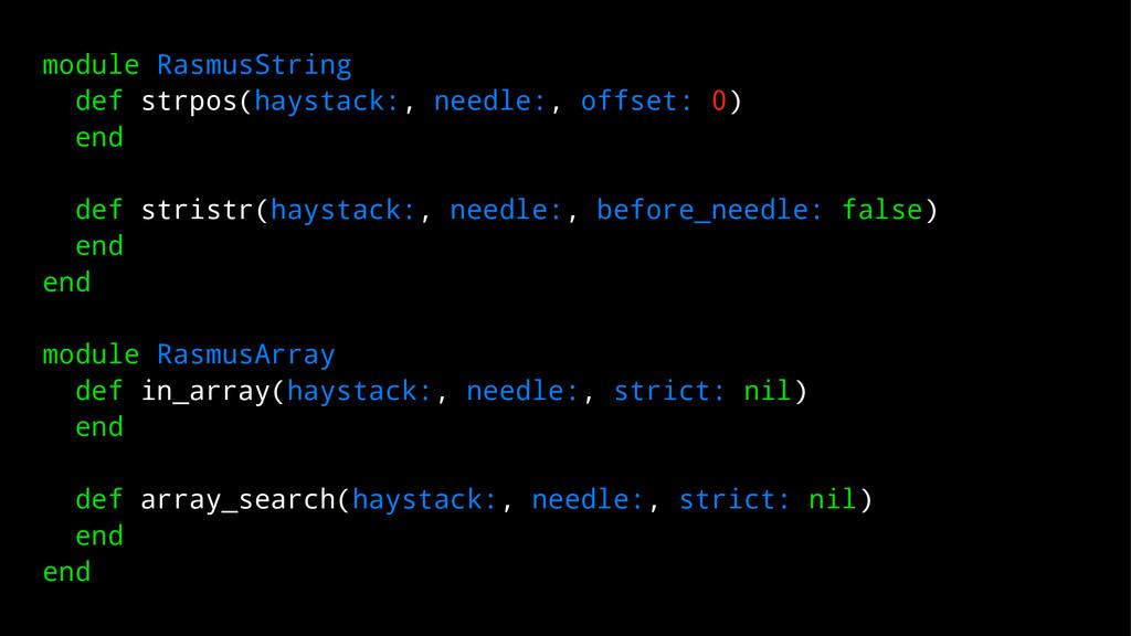 module RasmusString def strpos(haystack:, needl...