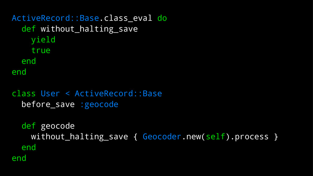 ActiveRecord::Base.class_eval do def without_ha...