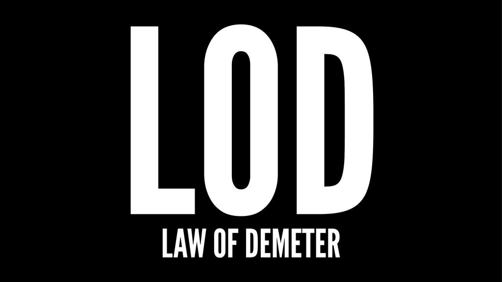 LOD LAW OF DEMETER