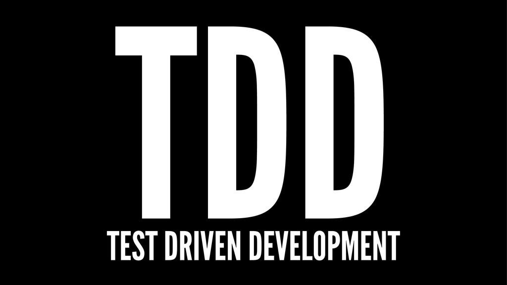 TDD TEST DRIVEN DEVELOPMENT