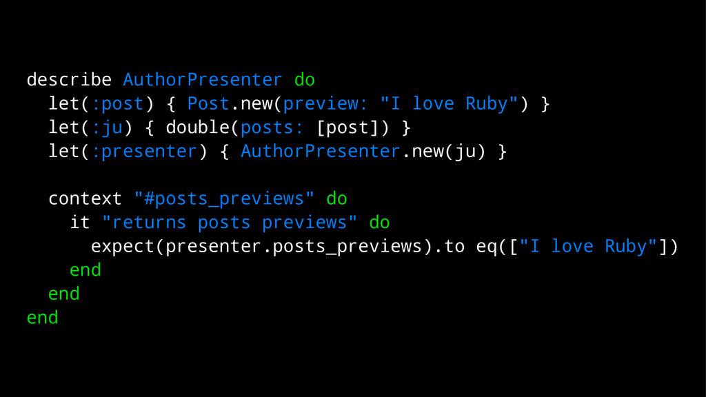describe AuthorPresenter do let(:post) { Post.n...