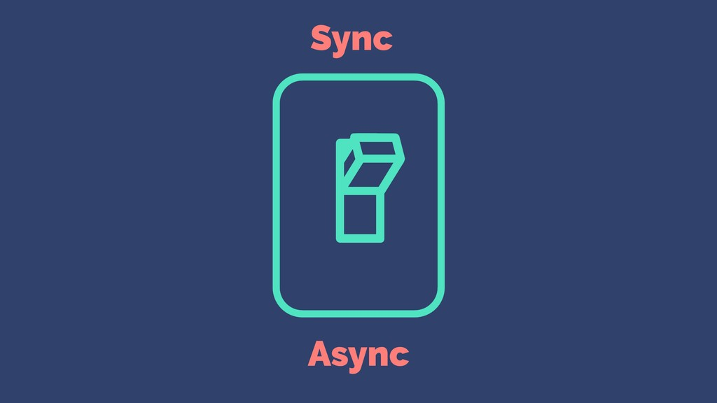 Sync Async