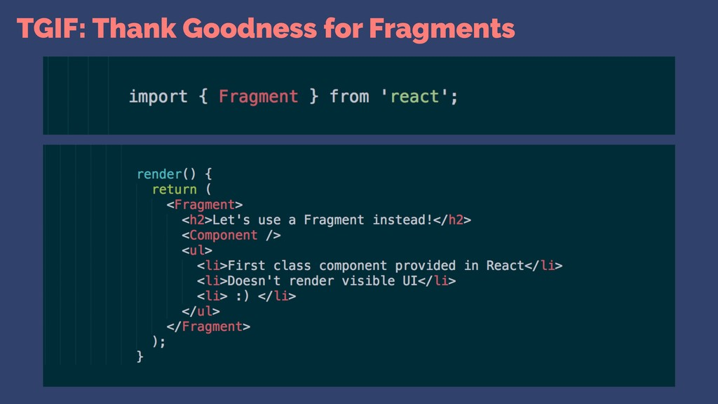TGIF: Thank Goodness for Fragments