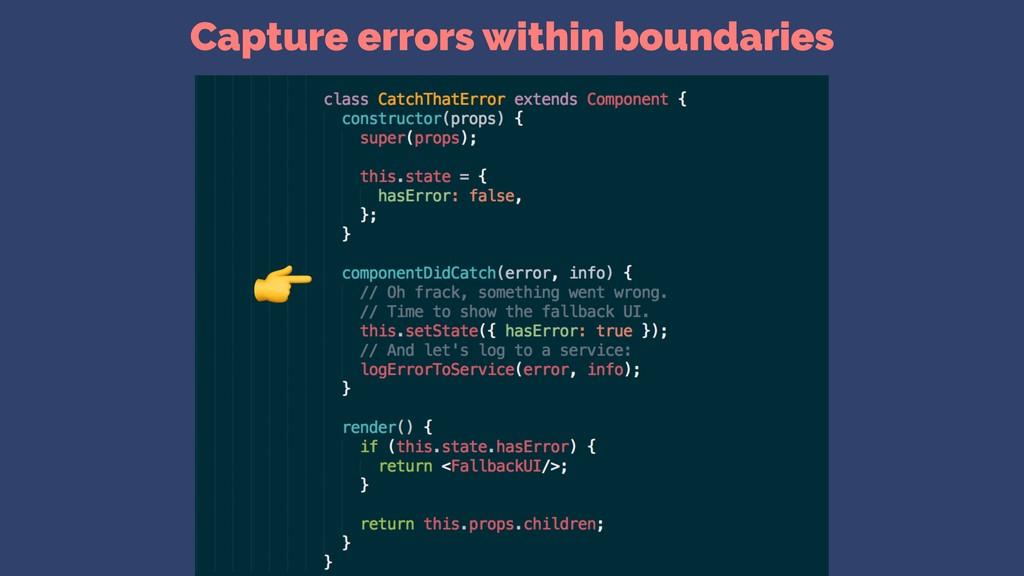 Capture errors within boundaries