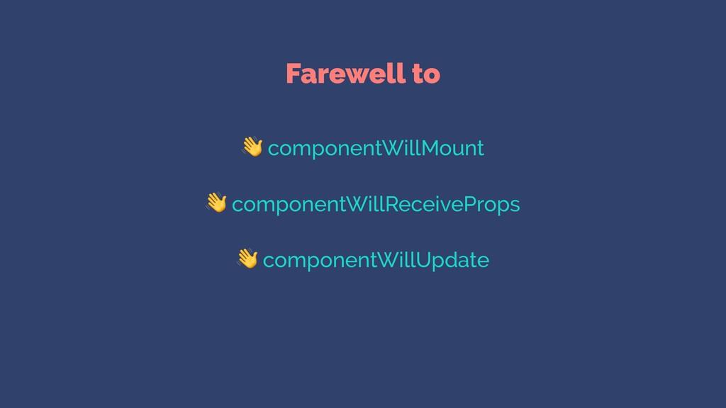 Farewell to  componentWillMount  componentWillR...