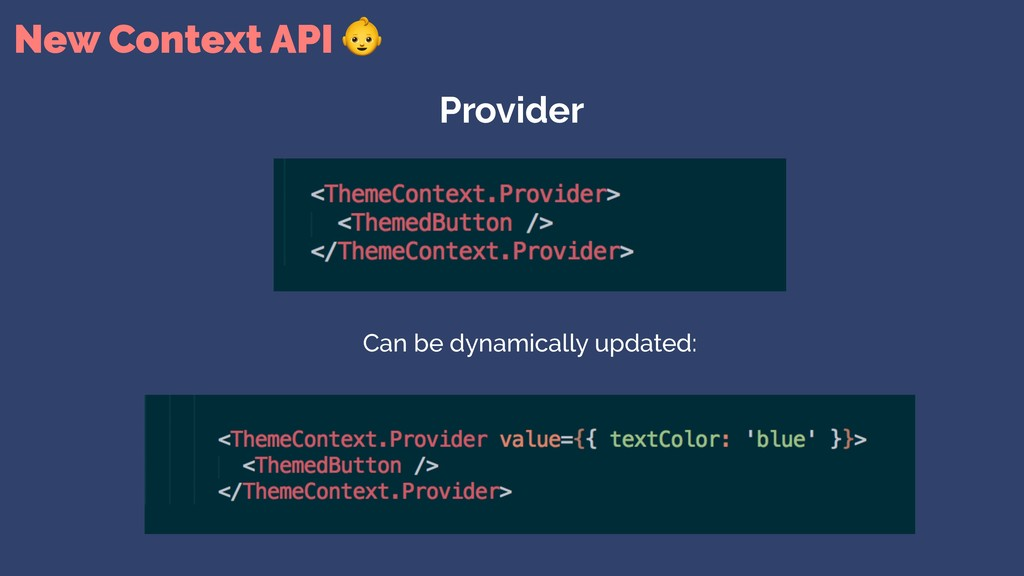 New Context API  Provider Can be dynamically up...