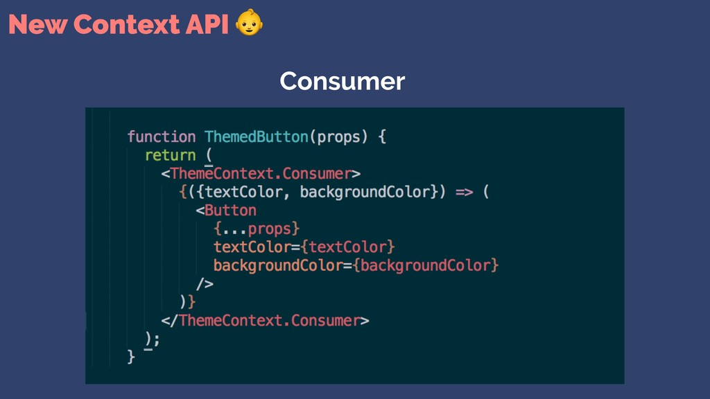 New Context API  Consumer