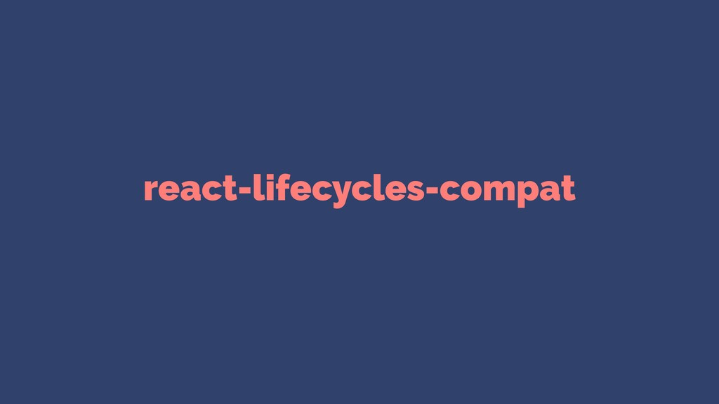 react-lifecycles-compat