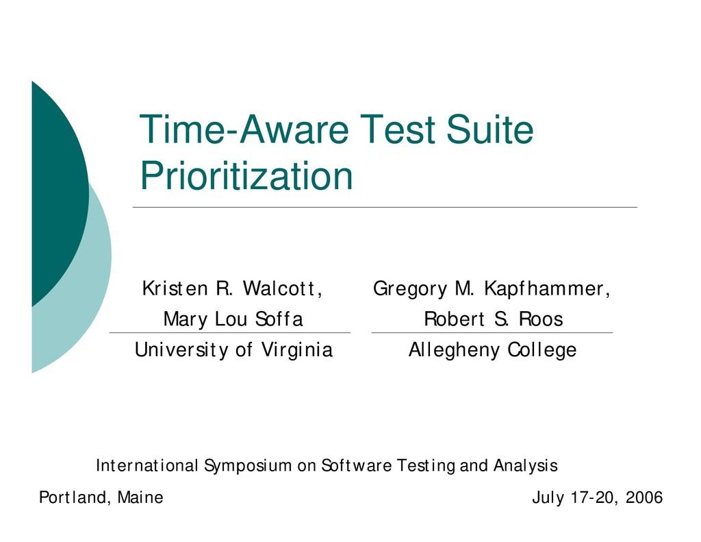 Time-Aware Test Suite Prioritization Kristen R....
