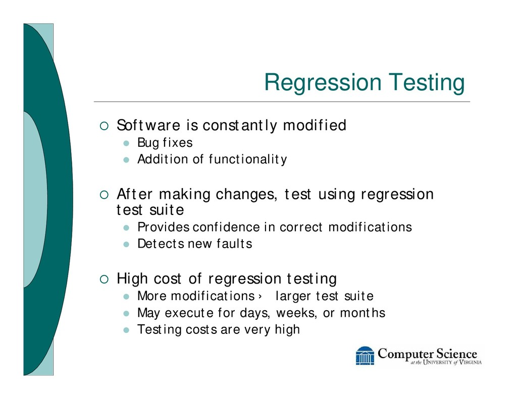 Regression Testing ¡ Software is constantly mod...
