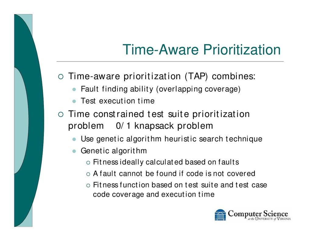 Time-Aware Prioritization ¡ Time-aware prioriti...