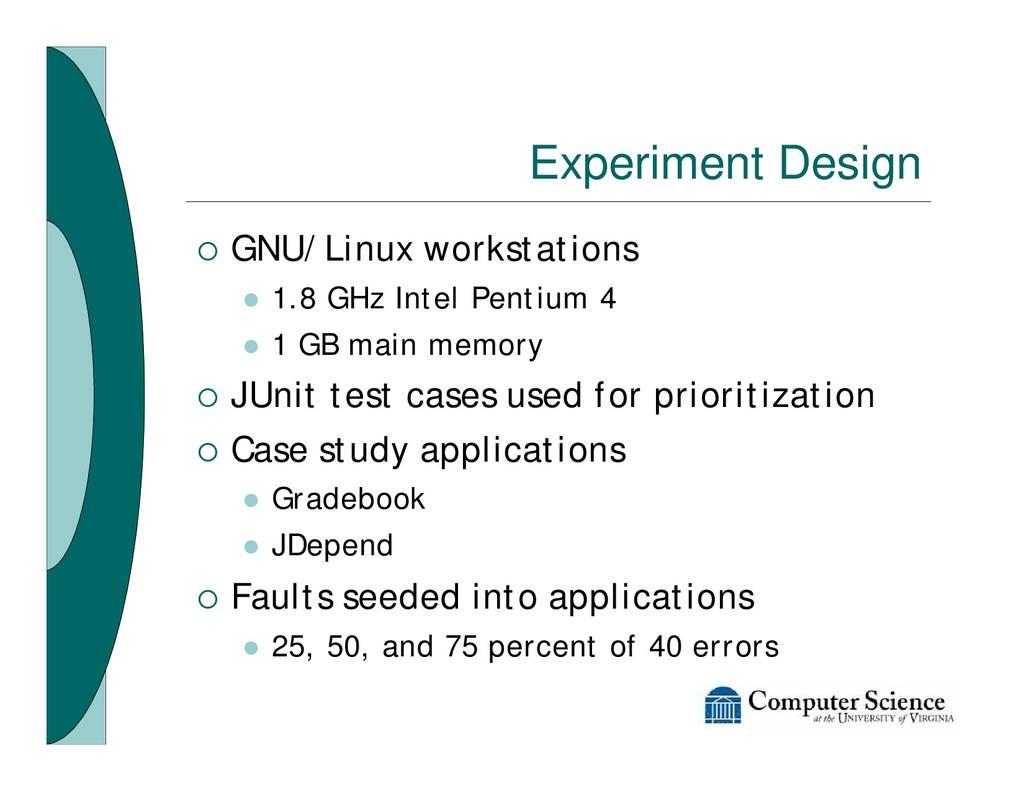 Experiment Design ¡ GNU/Linux workstations l 1....