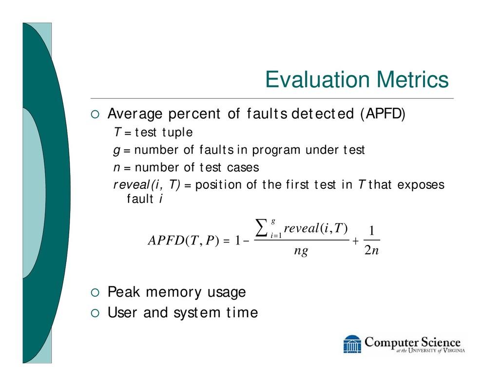 Evaluation Metrics ¡ Average percent of faults ...