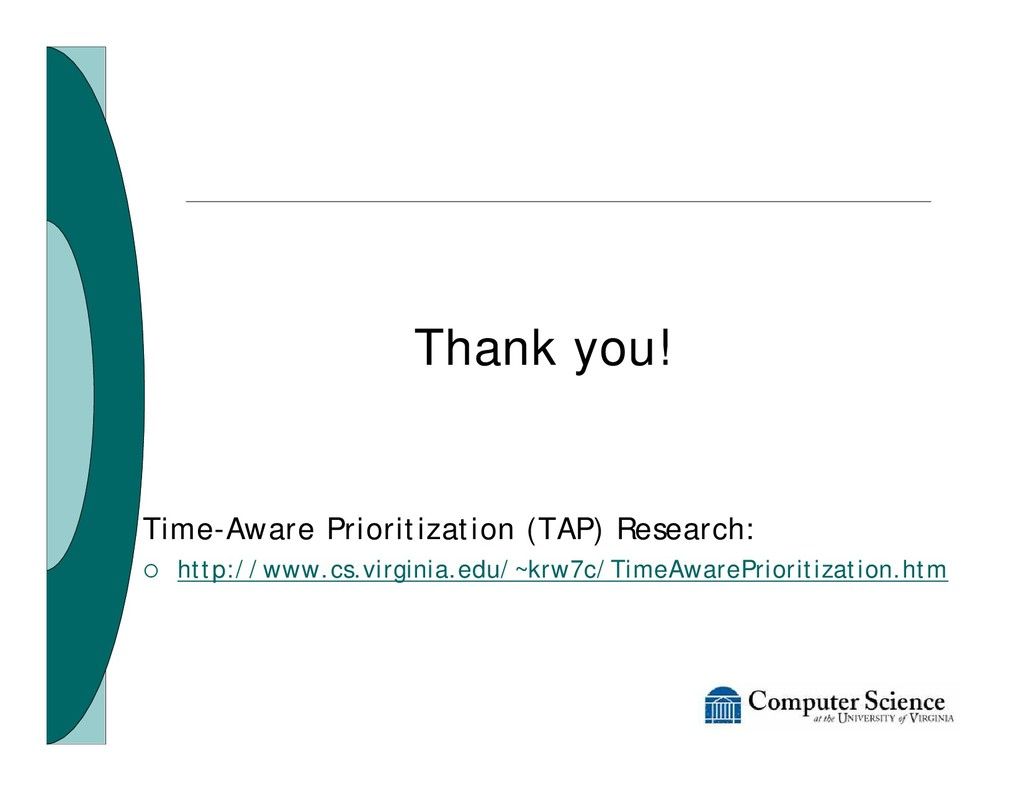 Thank you! Time-Aware Prioritization (TAP) Rese...